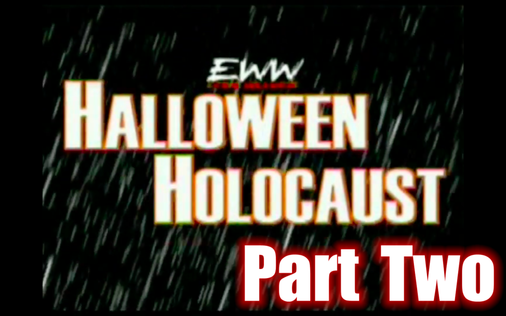 Halloween Holocaust Part Two